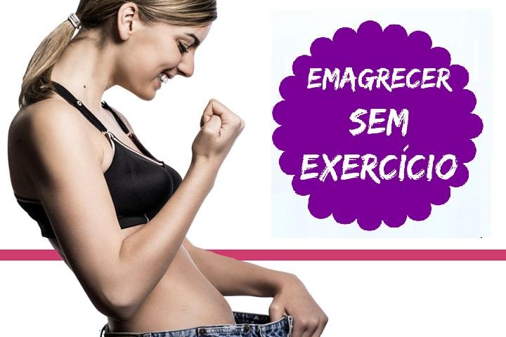 Como Emagrecer Rapidamente Sem Exercícios Físicos